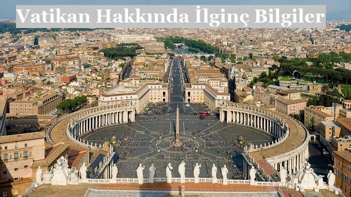 Vatikan hakkinda ilginc bilgiler